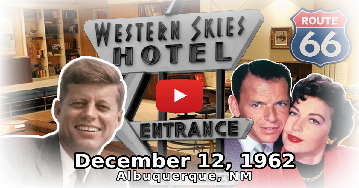History of Albuquerque New Mexico - JFK, Frank Sinatra and Ava Gardner visit Western Skies Hotel on Route 66 ABQ